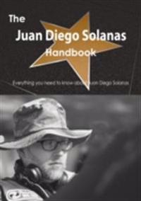 Juan Diego Solanas Handbook - Everything you need to know about Juan Diego Solanas