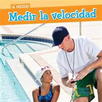 Medir La Velocidad (Measuring Speed)