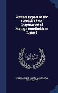 Annual Report of the Council of the Corporation of Foreign Bondholders, Issue 6