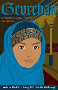 Gevrehan's Story: Daughter of Sultan Mehmed II