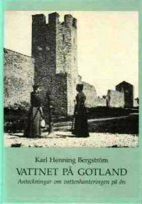 Vattnet på Gotland : anteckningar om vattenhanteringen på ön