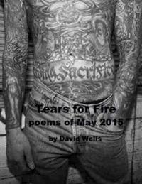Tears for Fire: Poems of May 2015