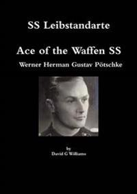 Ss Leibstandarte, Ace of the Waffen Ss, Werner Herman Gustav Potschke