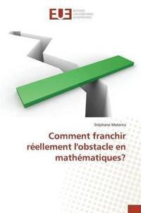 Comment Franchir Reellement L'Obstacle En Mathematiques?