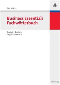 Business Essentials: Fachworterbuch Deutsch-Englisch Englisch-Deutsch