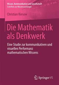 Die Mathematik Als Denkwerk