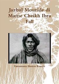 Jazbul Mouride Di Mame Cheikh Ibra Fall