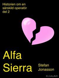 Alfa Sierra - Historien om en särskild operatör, del 2