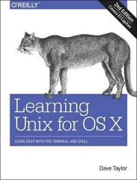 Learning Unix for OS X: Going Deep with the Terminal and Shell