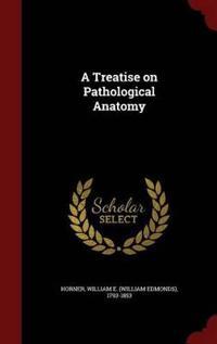 A Treatise on Pathological Anatomy