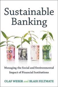 Sustainable Banking: Managing the Social and Environmental Impact of Financial Institutions