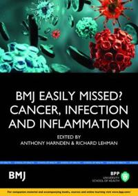 Bmj Easily Missed?: Cancer, Infection