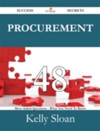 Procurement 48 Success Secrets - 48 Most Asked Questions On Procurement - What You Need To Know
