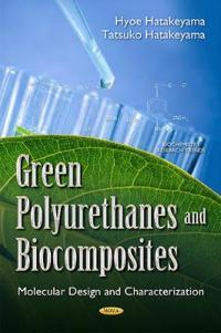 Green Polyurethanes and Biocomposites