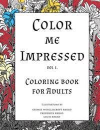 Color Me Impressed: Coloring Book for Adults