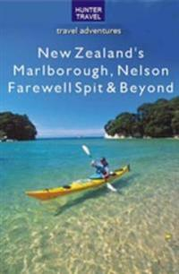 New Zealand's Marlborough, Nelson, Farewell Spit & Beyond