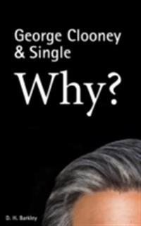 George Clooney & Single: Why?