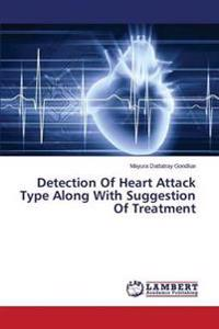 Detection of Heart Attack Type Along with Suggestion of Treatment