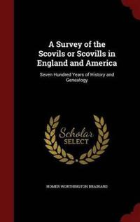 A Survey of the Scovils or Scovills in England and America
