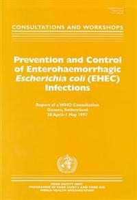 Prevention and Control of Enterohaemorrhagic Escherichia Coli (EHEC) Infections: Consultations and Workshops