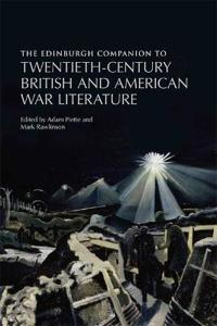 The Edinburgh Companion to Twentieth-Century British and American War Literature