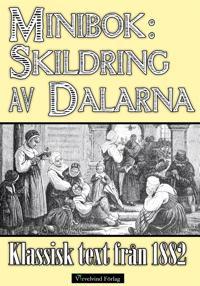 Skildring av Dalarna år 1882