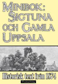 Minibok: Skildring av Sigtuna och Gamla Uppsala år 1874