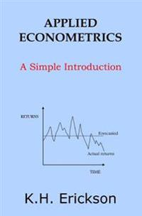 Applied Econometrics: A Simple Introduction