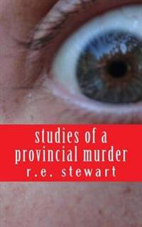 Studies of a Provincial Murder
