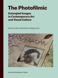 The Photofilmic: Entangled Images in Contemporary Art and Visual Culture