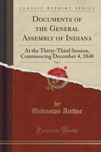 Documents of the General Assembly of Indiana, Vol. 1