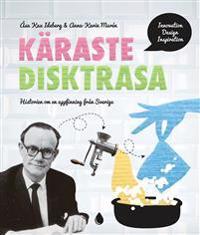 Käraste disktrasa : historien om en uppfinning från Sverige