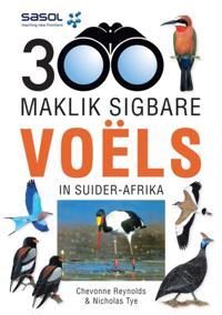 Sasol 300 Maklik Sigbare Voels in Suider-Afrika