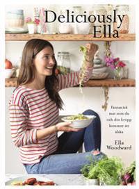 Deliciously Ella : Härliga ingredienser och fantastisk mat som du och din