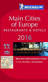 Main Cities of Europe 2016 MICHELIN : Hotell och restaurangguide
