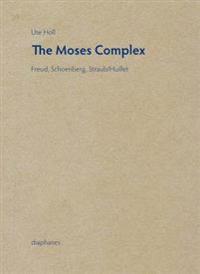 Moses Complex - Freud, Schoenberg, Straub/Huillet