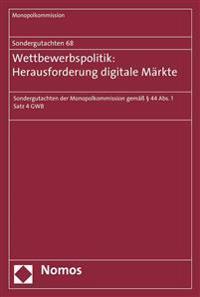 Sondergutachten 68: Wettbewerbspolitik: Herausforderung Digitale Markte: Sondergutachten Der Monopolkommission Gemass 44 ABS. 1 Satz 4 Gwb