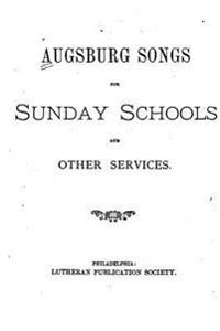 Augsburg Songs, for Sunday Schools
