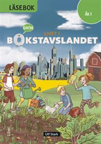LIVET I BOKSTAVSLANDET LÄSEBOK ÅK 1 GRÖN