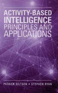 Activity-Based Intelligence Principles and Applications