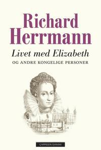 Livet med Elizabeth og andre kongelige personer - Richard Herrmann | Ridgeroadrun.org