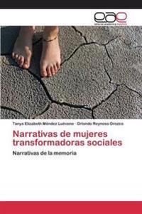 Narrativas de Mujeres Transformadoras Sociales
