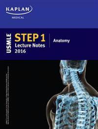 Kaplan USMLE Step 1 Anatomy Lecture Notes 2016