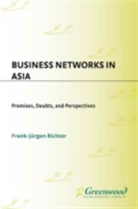 Business Networks in Asia: Promises, Doubts, and Perspectives