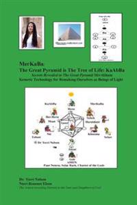 Merkaba: The Great Pyramid Is the Tree of Life: Kaabba: Secrets Revealed in the Great Pyramid Merakhutu Kemetic Technology for