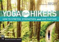 Yoga for Hikers: Stretch, Strengthen, and Climb Higher
