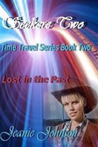 Seekers Two: Time Travel Series Book Two Lost in the Past