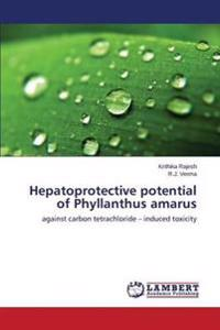 Hepatoprotective Potential of Phyllanthus Amarus