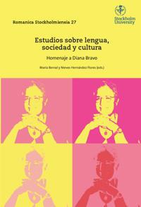 Estudios sobre lengua, sociedad y cultura : Homenaje a Diana Bravo
