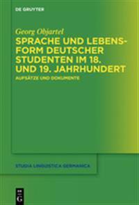Sprache Und Lebensform Deutscher Studenten Im 18. Und 19. Jahrhundert